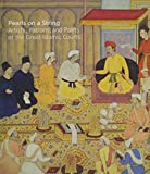Pearls on a String: Art in the Age of Great Islamic Empires