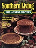 Southern Living Annual Recipes, 1990, Southern Living Editors, 0848710320