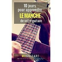 10 jours pour apprendre le manche de votre guitare (French Edition)