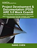 img - for Project Development & Documentation (PDD) ARE 5 Mock Exam (Architect Registratio: ARE 5 Overview, Exam Prep Tips, Hot Spots, Case Studies, Drag-and-Place, Solutions and Explanations book / textbook / text book