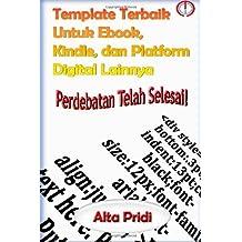 Template Terbaik Untuk Ebook, Kindle, dan Platform Digital Lainnya: Cara membuat ebook yang memberikan tampilan terbaik untuk Kindle atau platform digital lainnya. (Indonesian Edition)