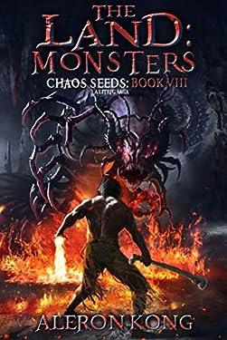 The Land: Monsters: A LitRPG Saga (Chaos Seeds Book 8)