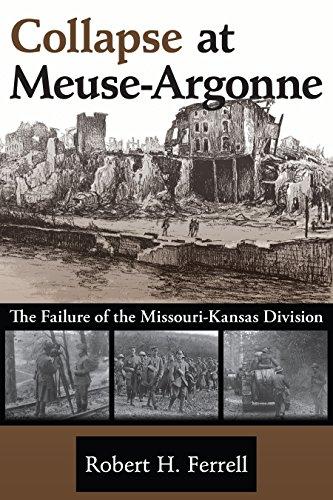 Collapse at Meuse-Argonne: The Failure of the Missouri-Kansas -