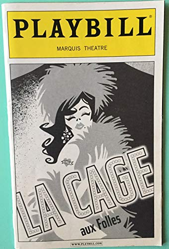 Black and White Cover Playbill from La Cage aux Folles revival at the at the Marquis Theatre starring, Gary Beach Robert Goulet Angela Gaylor Gavin Creel Music & Lyrics by Jerry Herman