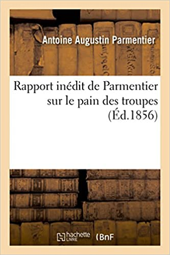 Rapport inédit de Parmentier sur le pain des troupes, annoté par M. Poggiale epub, pdf