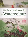 The Natural World in Watercolour, Jean-Claude Chaillou, 1847736955