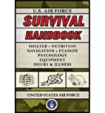 img - for [(U.S. Air Force Survival Handbook)] [Author: Department of the Air Force] published on (April, 2008) book / textbook / text book