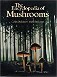The encyclopedia of mushrooms / edited by Colin Dickinson and John Lucas
