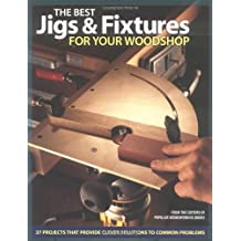 The Best Jigs & Fixtures for Your Woodshop