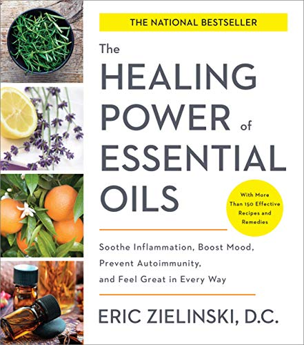 The Healing Power of Essential Oils: Soothe Inflammation, Boost Mood, Prevent Autoimmunity, and Feel Great in Every Way from WaterBrook Press