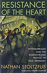 By Nathan Stoltzfus - Resistance of the Heart: Intermarriage and the Rosenstrasse Prote (New Edition) (2001-02-16) [Paperback]