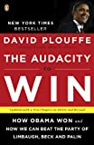 The Audacity to Win: How Obama Won and How We Can Beat the Party of Limbaugh, Beck, and Palin, David Plouffe, 0143118080