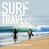 img - for Surf Travel The Complete Guide: Enlarged & Revised 2nd Edition book / textbook / text book