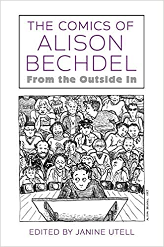 The Comics of Alison Bechdel: From the Outside In: Amazon.fr: Utell,  Janine: Livres anglais et étrangers