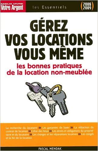 Téléchargement Gérez vos locations vous-même : Les règles juridiques et les bonnes pratiques du bail d'habitation non meublée pdf, epub