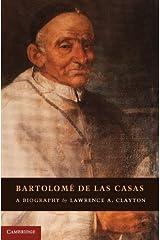 Bartolomé de las Casas: A Biography Hardcover