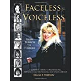 Faceless, Voiceless: From Search to Closure, a Forensic Artist's Inspirational Approach to the Missing and Unidentified by Diana P. Trepkov (2011-04-19)