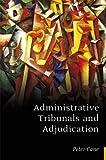 Administrative Tribunals and Adjudication, Peter Cane, 1849460914