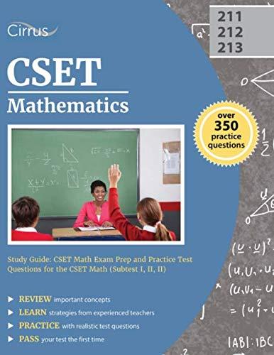 CSET Mathematics Study Guide: CSET Math Exam Prep and Practice Test Questions for the CSET Math (Subtest I, II, II)