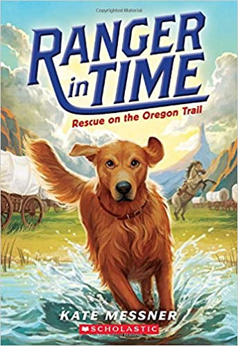 Rescue on the Oregon Trail (Ranger in Time #1): Messner, Kate, McMorris,  Kelley: 9780545639149: Amazon.com: Books
