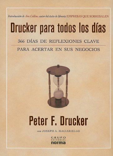 Drucker Para Todos los Dias: 366 Dias de Reflexiones Clave Para Acertar en Sus Negocios (Spanish Edition) PDF ePub fb2 ebook