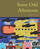 Some Odd Afternoon, Ashton, Sally, 1935402811