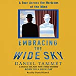 Embracing the Wide Sky: A Tour Across the Horizons of the Mind | Daniel Tammet
