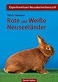 Rote und Weiße Neuseeländer (Schriftenreihe für Kaninchenzucht)