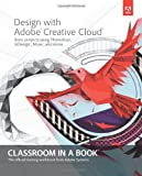 img - for Design with Adobe Creative Cloud Classroom in a Book: Basic Projects using Photoshop, InDesign, Muse, and More by Adobe Creative Team (2013) Paperback book / textbook / text book