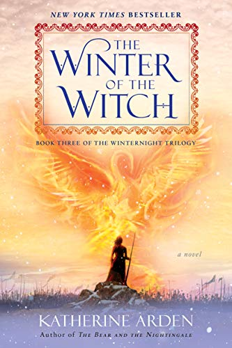 The Winter of the Witch: A Novel (Winternight Trilogy Book 3) by [Arden, Katherine]
