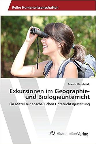 Exkursionen im Geographie- und Biologieunterricht
