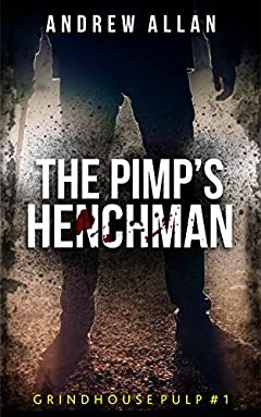 The Pimp's Henchman (Grindhouse Pulp Series Book 1)