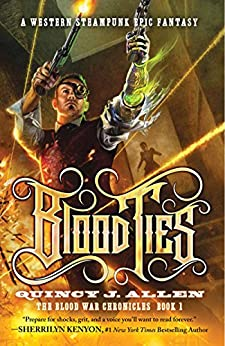 Blood Ties: Book 1 of the Blood War Chronicles by [Allen, Quincy J.]