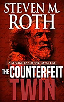 THE COUNTERFEIT TWIN: A Socrates Cheng mystery (Socrates Cheng mysteries Book 3) by [Roth, Steven M.]