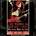 When Giants Walked the Earth: A Biography of Led Zeppelin Audiobook by Mick Wall Narrated by Simon Vance