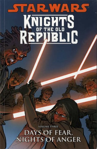 (Star Wars: Knights of the Old Republic: Days of Fear, Nights of Anger v. 3)