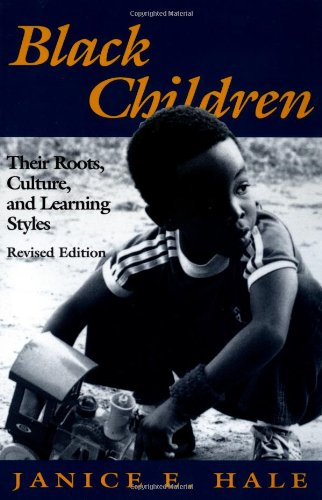 Black Children: Their Roots, Culture, and Learning Styles