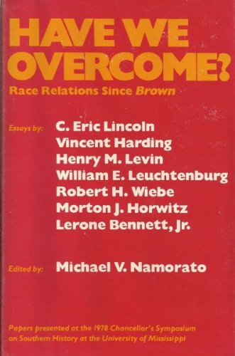 Have We Overcome?: Race Relations Since Brown : Essays (Chancellor's Symposium Series)