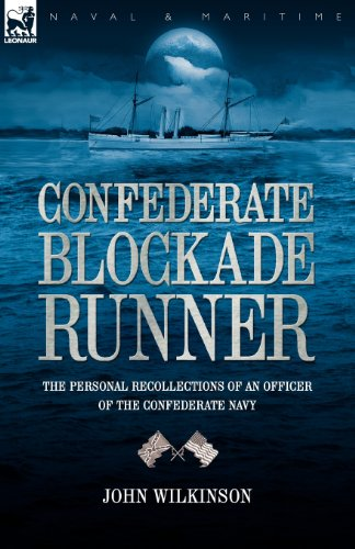 Confederate Blockade Runner (Confederate Blockade Runner: the Personal Recollections of an Officer of the Confederate Navy)