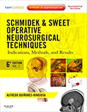 Schmidek and Sweet: Operative Neurosurgical Techniques 2-Volume Set: Indications, Methods and Results (Expert Consult - Online and Print), 6e