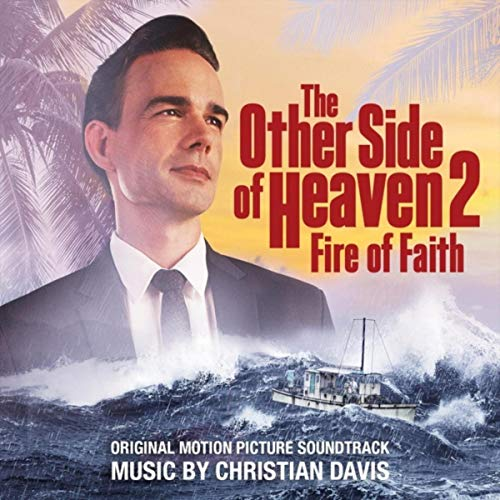 The Other Side of Heaven 2: Fire of Faith (Original Motion Picture Soundtrack)