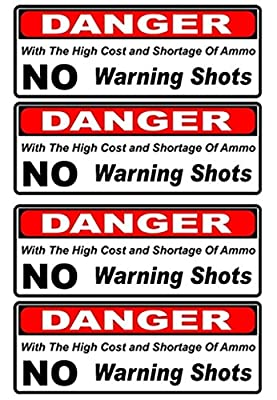 "4 Pcs Heart-stopping Unique Danger with The High Cost and Shortage of Ammo No Warning Shots Gun Security Sticker Sign CCTV Camera Property Protected Fence Signs Under Cameras Reflective Size 2""x4"""