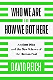 #6: Who We Are and How We Got Here: Ancient DNA and the New Science of the Human Past