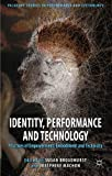 Identity, Performance and Technology : Practices of Empowerment, Embodiment and Technicity, , 0230298885