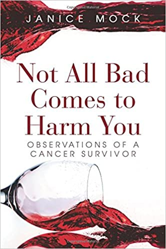 Book Not All Bad Comes to Harm You: Observations of a Cancer Survivor