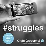 #Struggles: Following Jesus in a Selfie-Centered World | Craig Groeschel