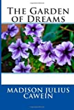 The Garden of Dreams, Madison Julius Madison Julius Cawein, 1495922812
