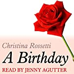 A Dozen Red Roses: A Birthday | Christina Rossetti