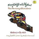 The Amazing Chameleon! Kinyonga wa Ajabu!: Easy Swahili Lessons by Nadia Hammond (Colors in Swahili) (Volume 1)