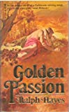 Golden Passion, Ralph Hayes, 0843906170